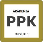 Odcinek 5 – Inwestowanie środków w ramach PPK