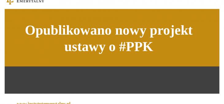 Opublikowano nowy projekt ustawy o #PPK