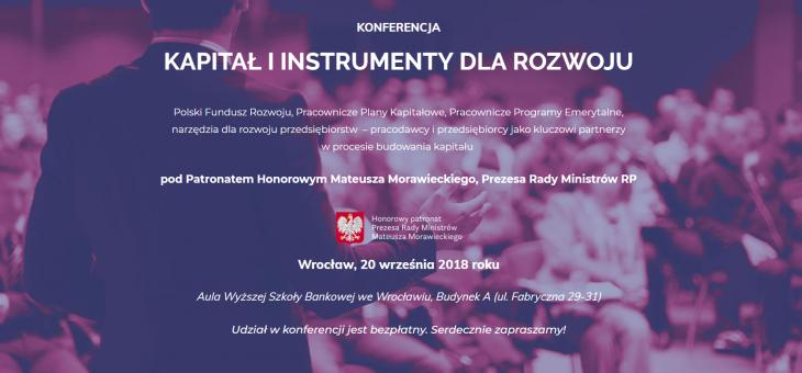 Konferencja Kapitał i Instrumenty dla Rozwoju już 20 września 2018 r. Zapraszamy do udziału!