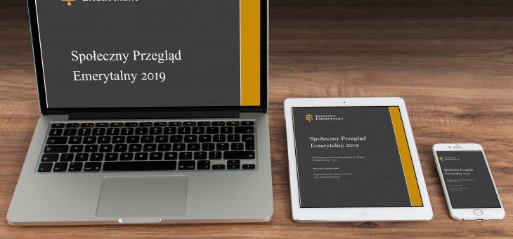 Społeczny Przegląd Emerytalny 2019. Wyzwania systemu emerytalnego w Polsce w latach 2019 – 2021
