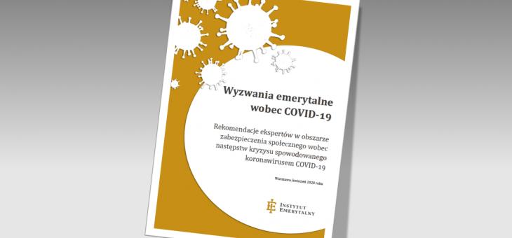 RAPORT: Wyzwania emerytalne wobec COVID-19. Rekomendacje ekspertów w obszarze zabezpieczenia społecznego wobec następstw kryzysu spowodowanego koronawirusem COVID-19