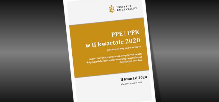 RAPORT: PPE I PPK W II KWARTALE 2020 (AKTYWA, PODMIOTY, UCZESTNICY)