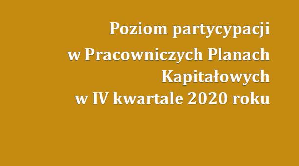 Raport: Poziom partycypacji w Pracowniczych Planach Kapitałowych w IV kwartale 2020 roku