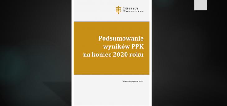 Raport: Podsumowanie wyników PPK na koniec 2020 roku