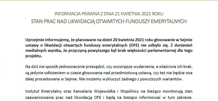 Informacja prawna z dn. 21 kwietnia 2021 roku dot. stanu prac nad likwidacją OFE