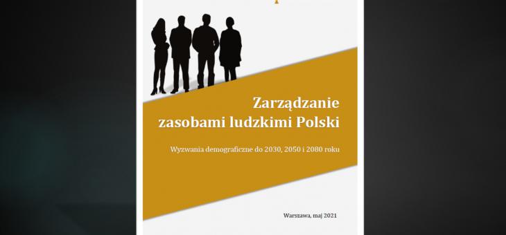 Raport: Zarządzanie zasobami ludzkimi Polski | Wyzwania demograficzne do 2030, 2050 i 2080 roku