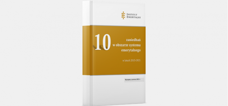 Raport: 10 zaniedbań w obszarze systemu emerytalnego w latach 2015-2021