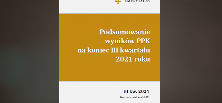 Raport: Podsumowanie wyników PPK na koniec III kw. 2021